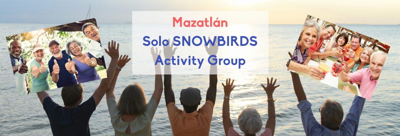 Mazatlan Snowbirds Activity FACEBOOK GROUP